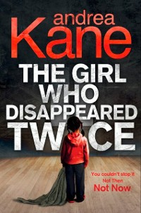 Cover Girl Who Disappeared Twice (Forensic Instincts, Book 1)