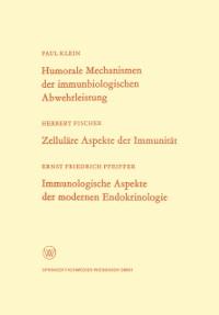 Cover Humorale Mechanismen der immunbiologischen Abwehrleistung. Zellulare Aspekte der Immunitat. Immunologische Aspekte der modernen Endokrinologie