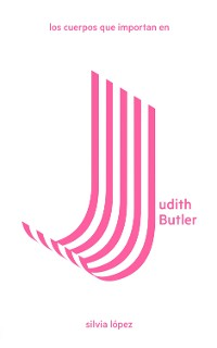 Cover Los cuerpos que importan en Judith Butler