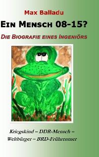 Cover Ein Mensch 08-15? Die Biografie eines Ingeniörs