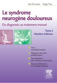 Cover Le syndrome neurogene douloureux. Du diagnostic au traitement manuel - Tome 2