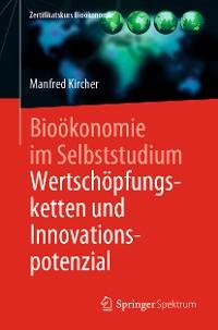 Cover Bioökonomie im Selbststudium: Wertschöpfungsketten und Innovationspotenzial