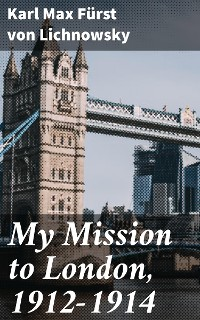 Cover My Mission to London, 1912-1914