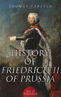Cover History of Friedrich II of Prussia (All 21 Volumes)