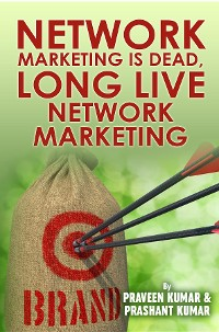 Cover Network Marketing Is Dead, Long Live Network Marketing