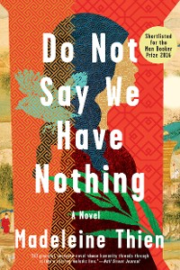 Cover Do Not Say We Have Nothing: A Novel