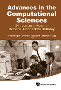 Cover Advances In The Computational Sciences - Proceedings Of The Symposium In Honor Of Dr Berni Alder's 90th Birthday