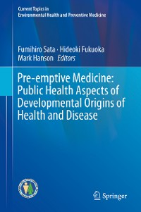 Cover Pre-emptive Medicine: Public Health Aspects of Developmental Origins of Health and Disease