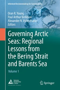 Cover Governing Arctic Seas: Regional Lessons from the Bering Strait and Barents Sea