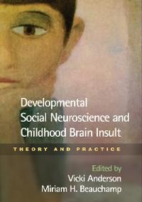 Cover Developmental Social Neuroscience and Childhood Brain Insult