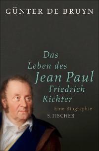 Cover Das Leben des Jean Paul Friedrich Richter