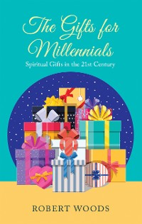 Cover The Gifts for Millennials