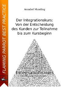 Cover Der Integrationskurs: Von der Entscheidung des Kunden zur Teilnahme bis zum Kursbeginn