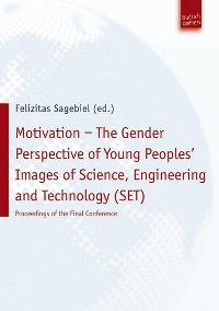Cover Motivation - The Gender Perspective of Young People''s Images of Science, Engineering and Technology (SET)