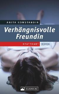 Cover Verhängnisvolle Freundin
