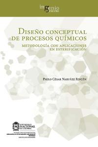 Cover Diseño conceptual de procesos químicos. Metodología con aplicaciones en esterificación