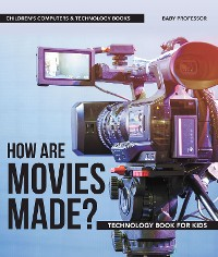 Cover How are Movies Made? Technology Book for Kids   Children's Computers & Technology Books