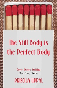 Cover The Still Body Is the Perfect Body