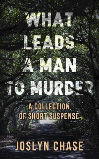 Cover What Leads A Man To Murder