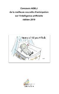 Cover Concours ADELI de la meilleure nouvelle d'anticipation sur l'intelligence artificielle édition 2019