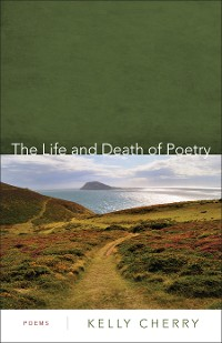 Cover The Life and Death of Poetry