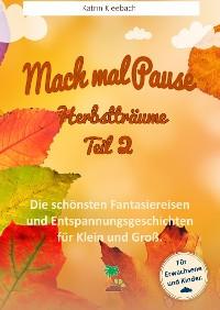 Cover Mach mal Pause - Herbstträume Teil 2