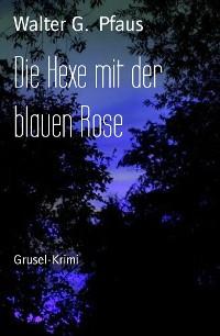 Cover Die Hexe mit der blauen Rose