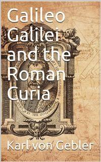 Cover Galileo Galilei and the Roman Curia
