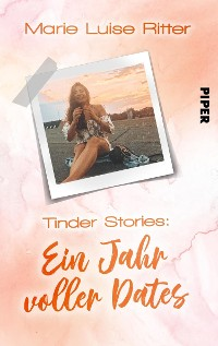 Cover Tinder Stories: Ein Jahr voller Dates