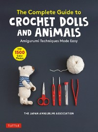 Cover The Complete Guide to Crochet Dolls and Animals