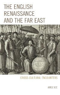 Cover The English Renaissance and the Far East