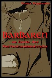 Cover Barbaren am Rande des Nervenzusammenbruchs