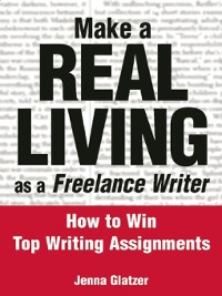 Cover Make a Real Living as a Freelance Writer