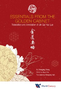 Cover Essentials From The Golden Cabinet: Translation And Annotation Of Jin Gui Yao Lue