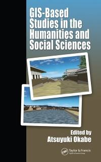 Cover GIS-based Studies in the Humanities and Social Sciences