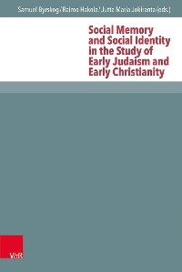 Cover Social Memory and Social Identity in the Study of Early Judaism and Early Christianity