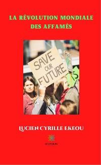 Cover La révolution mondiale des affamés
