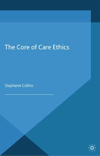 Cover The Core of Care Ethics