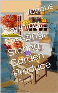 Cover Canning, Freezing, Storing Garden Produce