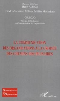 Cover La communication des organisations a la croisee des chemins