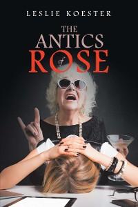 Cover The Antics of Rose
