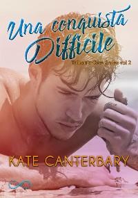 Cover Una conquista difficile - Talbott's Cove Series vol 2
