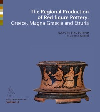 Cover The Regional Production of Red Figure Pottery