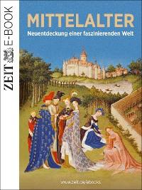 Cover Das Mittelalter – Neuentdeckung einer faszinierenden Welt
