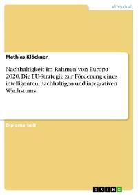 Cover Nachhaltigkeit im Rahmen von Europa 2020. Die EU-Strategie zur Förderung eines intelligenten, nachhaltigen und integrativen Wachstums