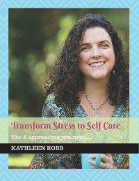 Cover Transform stress to self care