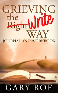 Cover Grieving the Write Way Journal and Workbook