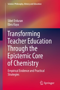 Cover Transforming Teacher Education Through the Epistemic Core of Chemistry