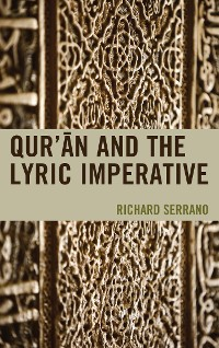 Cover Qur'an and the Lyric Imperative