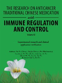 Cover The Research on Anticancer Traditional Chinese Medication with Immune Regulation and Control